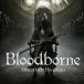 ブラッドボーン初の大型DLC「Bloodborne The Old Hunters」11/24配信開始!11/20にアップデートも実施。